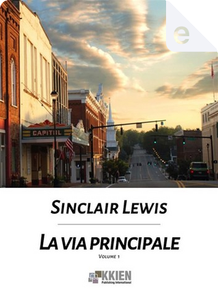 La via principale - Vol. 1 by Sinclair Lewis
