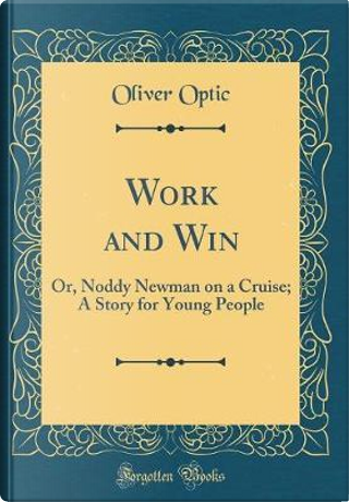 Work and Win by Oliver Optic