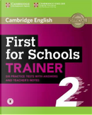 First for schools trainer 2. Six practice tests. With answers. Per le Scuole superiori by Felicity O'Dell