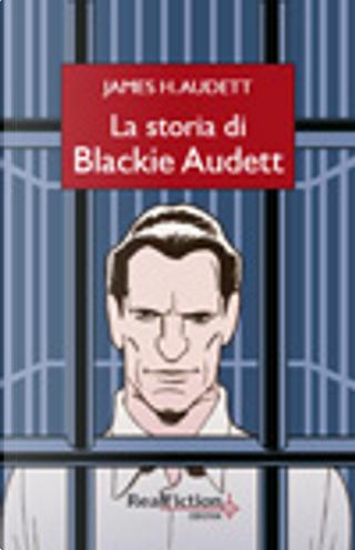 La storia di Blackie Audett by James Henry Audett