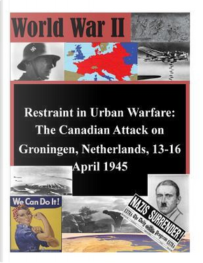 Restraint in Urban Warfare by United States Army Command and General Staff College