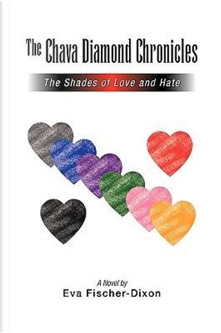 The Chava Diamond Chronicles by Eva Fischer-Dixon