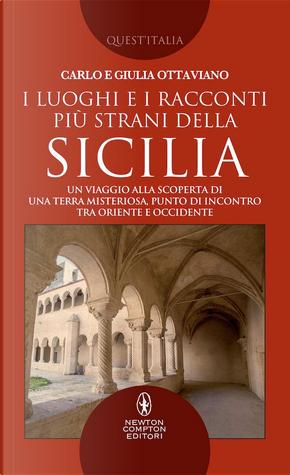 I luoghi e i racconti più strani della Sicilia by Carlo Ottaviano, Giulia Ottaviano