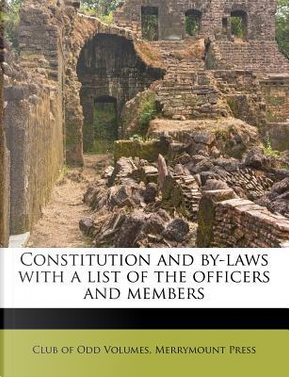 Constitution and By-Laws with a List of the Officers and Members by Merrymount Press