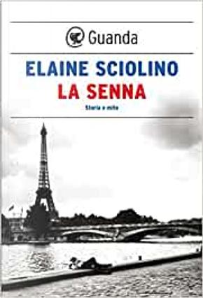 La Senna by Elaine Sciolino