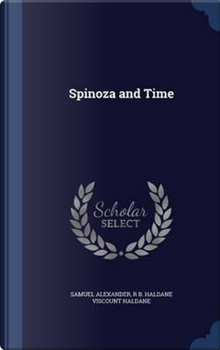 Spinoza and Time by Samuel Alexander