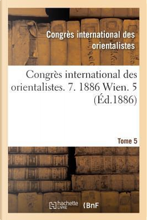 Congr s International Des Orientalistes. 7. 1886 Wien. 5 by Congres Intern Orient