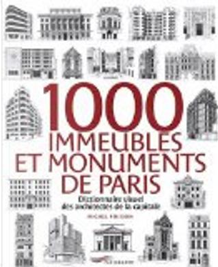 1000 immeubles et monuments de Paris by Michel Poisson
