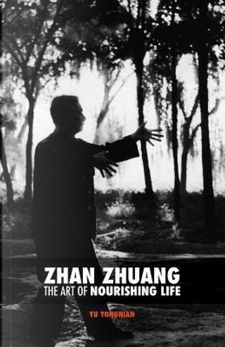 Zhan Zhuang by Yu Yongnian