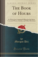 The Book of Hours by Morgan Dix