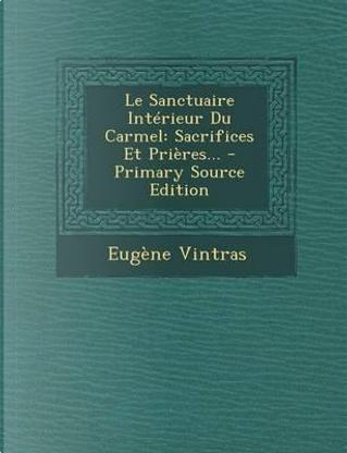 Le Sanctuaire Interieur Du Carmel by Eugene Vintras