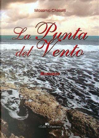 La punta del vento by Massimo Chiriatti