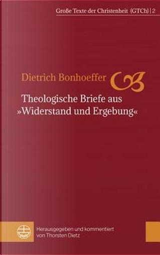 Theologische Briefe Aus Widerstand Und Ergebung by DIETRICH BONHOEFFER