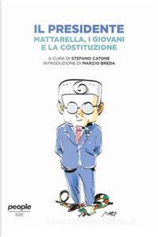Il presidente Mattarella, i giovani e la Costituzione by Sergio Mattarella