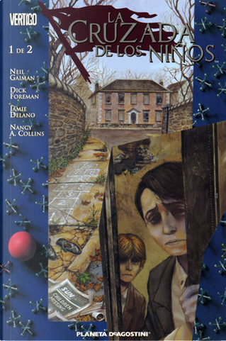 La cruzada de los niños by Alisa Kwitney, Jamie Delano, John Ney Rieber, Neil Gaiman, Rachel Pollack