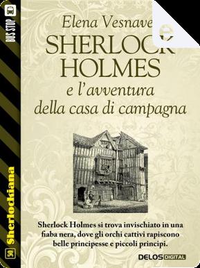Sherlock Holmes e l'avventura della casa di campagna by Elena Vesnaver