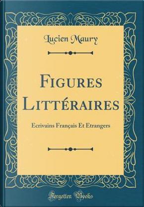 Figures Littéraires by Lucien Maury