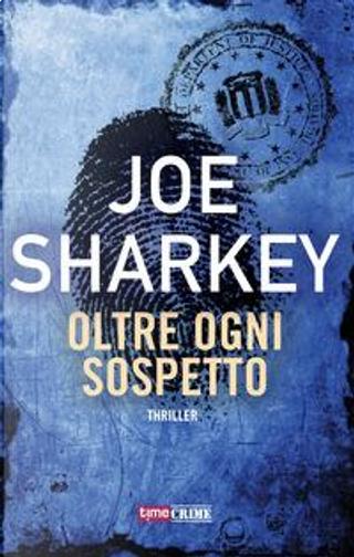 Oltre ogni sospetto by Joe Sharkey