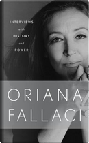 Interviews with History and Conversations with Power by Oriana Fallaci