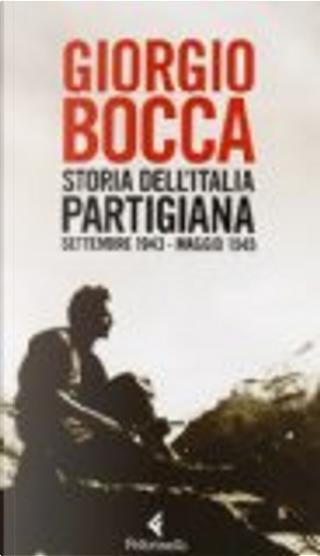 Storia dell'Italia partigiana by Giorgio Bocca