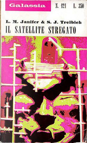 Il satellite stregato by Laurence M. Janifer, S. J. Treibich