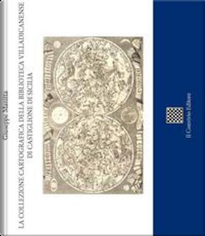 La collezione cartografica della Biblioteca Villadicanense di Castiglione di Sicilia by Giuseppe Manitta