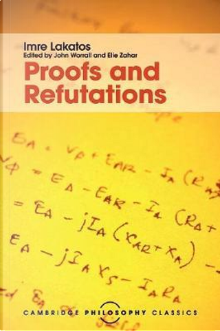 Proofs and Refutations by Imre Lakatos