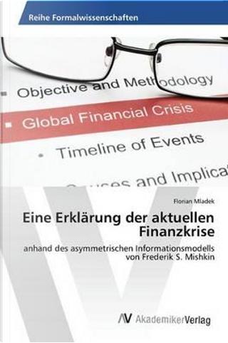 Eine Erklärung der aktuellen Finanzkrise by Florian Mladek