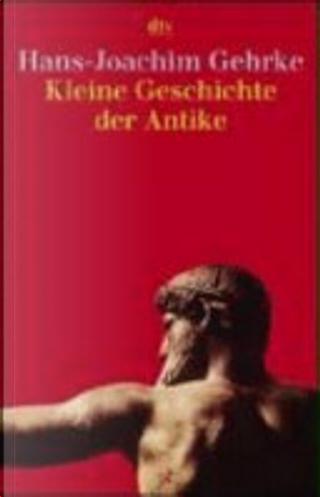 Kleine Geschichte der Antike by Hans-Joachim Gehrke
