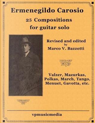 Ermenegildo Carosio - 25 Compositions for Guitar Solo by Ermenegildo Carosio