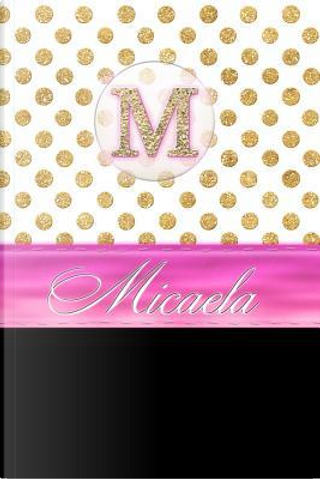 Micaela by Personalized Name Journal Notebook