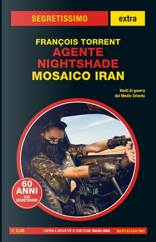 Agente Nigtshade: Mosaico Iran by François Torrent