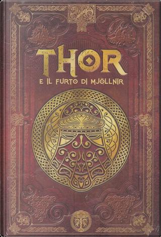 Thor e il furto di Mjöllnir by Juan Carlos Moreno, Veronica Canales