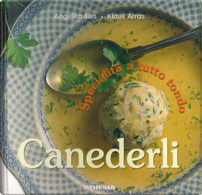 Canederli by Angelika Ilies, Klaus Arras