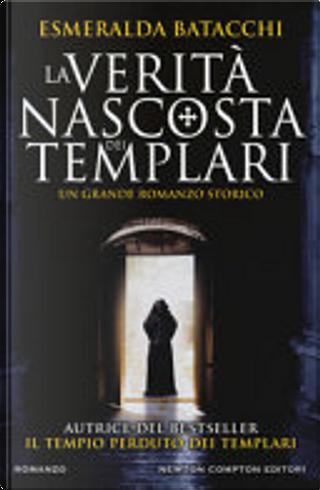 La verità nascosta dei templari by Esmeralda Batacchi