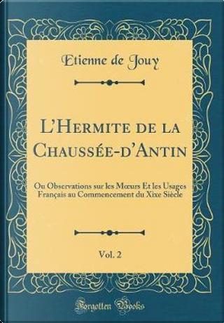 L'Hermite de la Chaussée-d'Antin, Vol. 2 by Etienne De Jouy