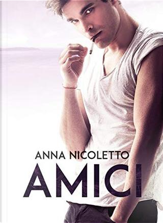 Amici by Anna Nicoletto