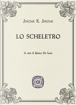 Lo scheletro by Jerome K. Jerome