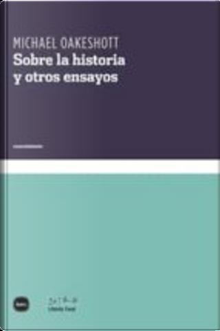 Sobre la historia y otros ensayos by Michael Oakeshott