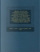 Manual of Drill and Calisthenics [Microform] by James L 1846-1935 Hughes