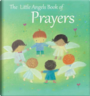The Little Angels Book of Prayers by Elena Pasquali