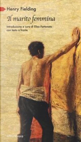 Il marito femmina by Henry Fielding