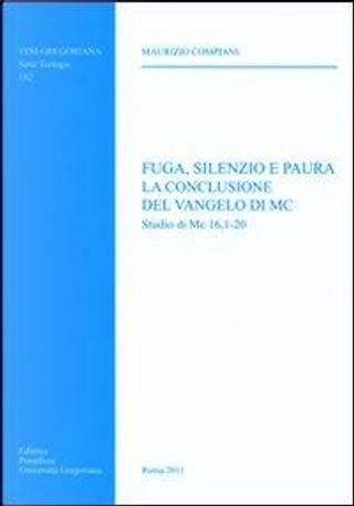 Fuga, silenzio e paura. La conclusione del Vangelo di Mc. Studio di Mc 16, 1-20 by Maurizio Compiani