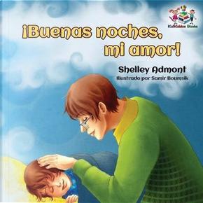 ¡Buenas noches, mi amor! by Shelley Admont