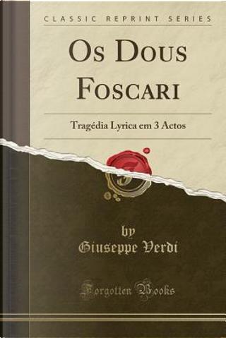 Os Dous Foscari by Giuseppe Verdi
