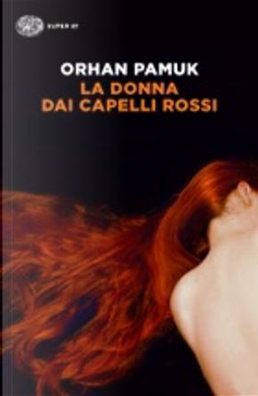 La donna dai capelli rossi by Orhan Pamuk