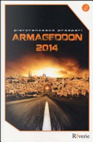 Armageddon 2014 by Pier Francesco Prosperi