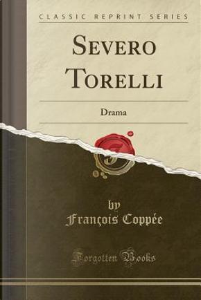 Severo Torelli by François Coppée