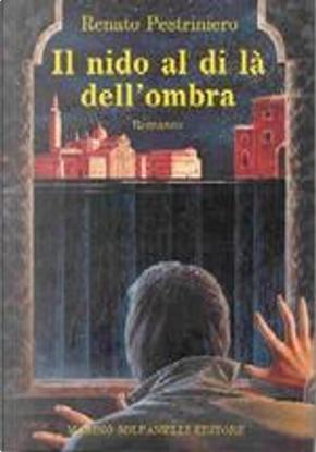 Il nido al di là dell'ombra by Renato Pestriniero