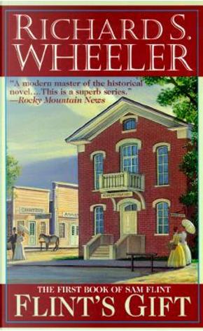 Flint's Gift by Richard S. Wheeler